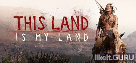 ✔️ Download This Land Is My Land Full Game Torrent | Latest version [2020] RPG