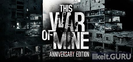 ✅ Download This War of Mine Full Game Torrent | Latest version [2020] Adventure