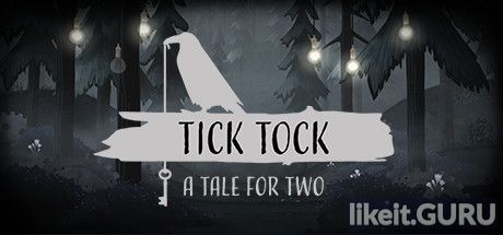 ✅ Download Tick Tock: A Tale for Two Full Game Torrent | Latest version [2020] Adventure