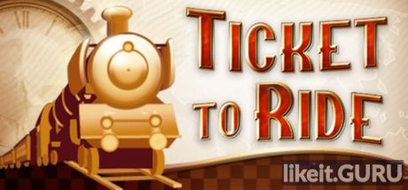 ✅ Download Ticket to Ride Full Game Torrent | Latest version [2020] Adventure