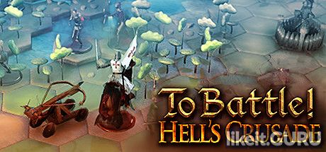 ✅ Download To Battle!: Hell's Crusade Full Game Torrent | Latest version [2020] Strategy