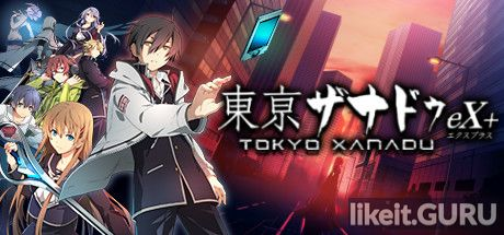 ✅ Download Tokyo Xanadu eX+ Full Game Torrent | Latest version [2020] RPG