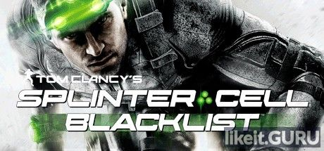 Download full game Tom Clancy's Splinter Cell: Blacklist via torrent on PC