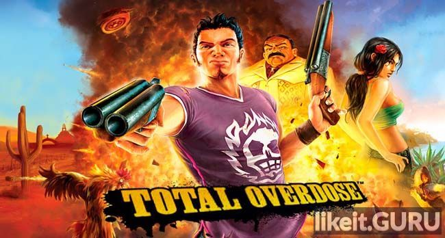 ✅ Download Total Overdose Full Game Torrent | Latest version [2020] Shooter