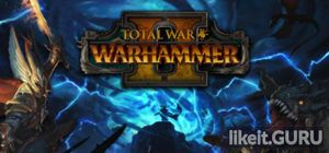 ✅ Download Total War: WARHAMMER II Full Game Torrent | Latest version [2020] Strategy