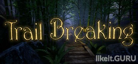 ✅ Download Trail Breaking Full Game Torrent | Latest version [2020] Adventure