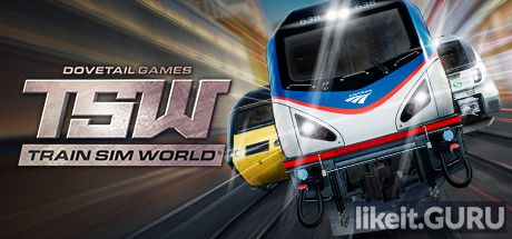 Download full game Train Sim World via torrent on PC
