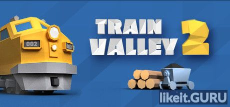 ✅ Download Train Valley 2 Full Game Torrent | Latest version [2020] Simulator