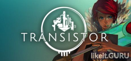 ✅ Download Transistor Full Game Torrent | Latest version [2020] RPG