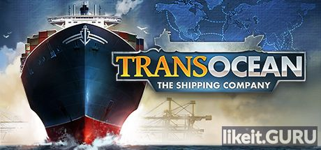 ✅ Download TransOcean: The Shipping Company Full Game Torrent | Latest version [2020] Simulator