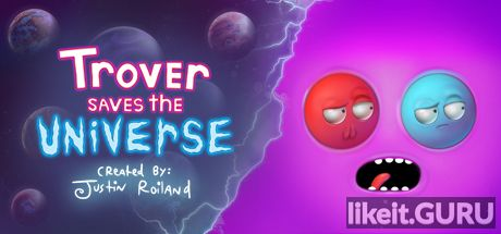 ✅ Download Trover Saves the Universe Full Game Torrent | Latest version [2020] Arcade