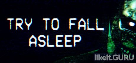 ✅ Download Try To Fall Asleep Full Game Torrent | Latest version [2020] Adventure
