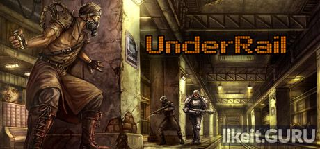 Download full game via torrent UnderRail on PC