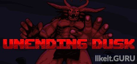 ✅ Download Unending Dusk Full Game Torrent | Latest version [2020] Arcade