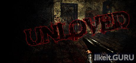 ✅ Download UNLOVED Full Game Torrent | Latest version [2020] Shooter