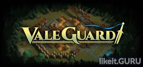 ✅ Download ValeGuard Full Game Torrent | Latest version [2020] Strategy