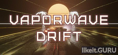 ✅ Download Vaporwave Drift Full Game Torrent | Latest version [2020] Sport