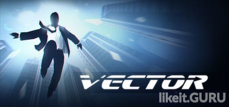 ✅ Download Vector Full Game Torrent | Latest version [2020] Arcade