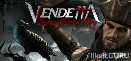 ✅ Download Vendetta - Curse of Raven's Cry Full Game Torrent | Latest version [2020] RPG