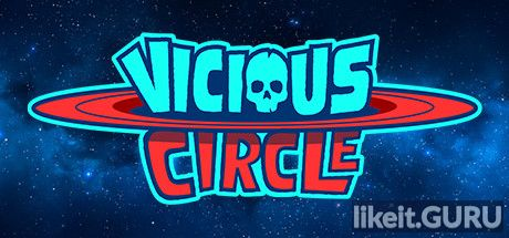 ✅ Download Vicious Circle Full Game Torrent | Latest version [2020] Shooter