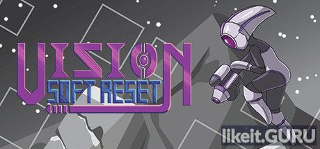 ✅ Download Vision Soft Reset Full Game Torrent | Latest version [2020] Arcade