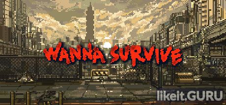 Download full game Wanna Survive via torrent on PC