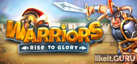✅ Download Warriors: Rise to Glory! Full Game Torrent | Latest version [2020] RPG