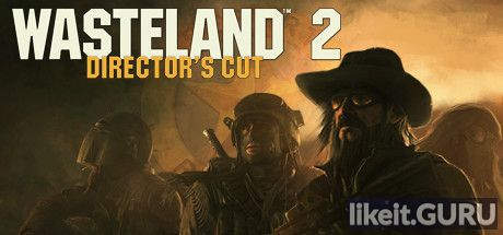 ✅ Download Wasteland 2 Full Game Torrent | Latest version [2020] RPG