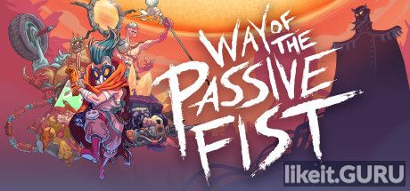 ✅ Download Way of the Passive Fist Full Game Torrent | Latest version [2020] Action