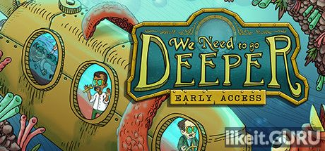 ✅ Download We Need To Go Deeper Full Game Torrent | Latest version [2020] Action