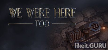 ✔️ Download We Were Here Too Full Game Torrent | Latest version [2020] Adventure