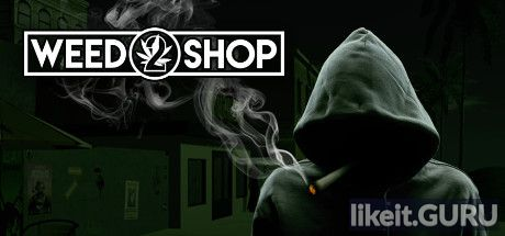 ❌ Download Weed Shop 2 Full Game Torrent | Latest version [2020] Simulator