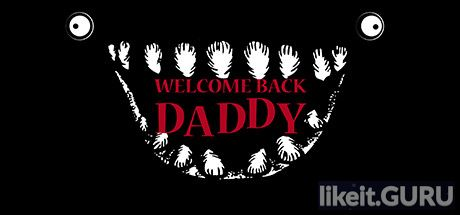 ✅ Download Welcome Back Daddy Full Game Torrent | Latest version [2020] Adventure
