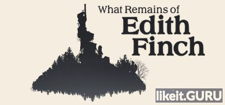 ✔️ Download What Remains of Edith Finch Full Game Torrent | Latest version [2020] Adventure
