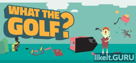✅ Download WHAT THE GOLF? Full Game Torrent | Latest version [2020] Arcade