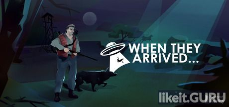 ✅ Download When They Arrived Full Game Torrent | Latest version [2020] Adventure