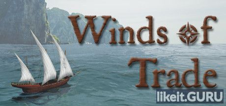 ✅ Download Winds Of Trade Full Game Torrent | Latest version [2020] Simulator