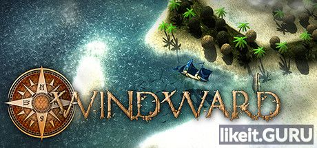 ✅ Download Windward Full Game Torrent | Latest version [2020] Strategy