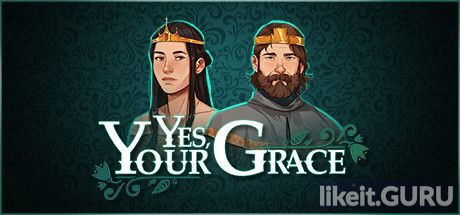 ✅ Download Yes, Your Grace Full Game Torrent | Latest version [2020] RPG