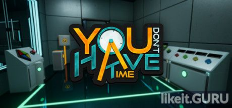 ✅ Download You Don't Have Time Full Game Torrent | Latest version [2020] Adventure