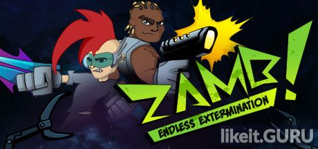 ✔️ Download ZAMB! Endless Extermination Full Game Torrent | Latest version [2020] Action