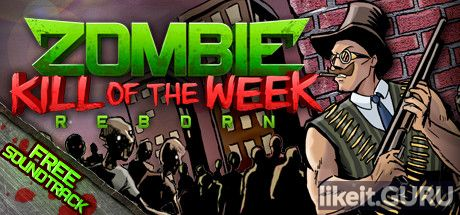 ✅ Download Zombie Kill of the Week Full Game Torrent | Latest version [2020] Arcade