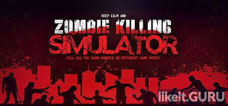 ✅ Download Zombie Killing Simulator Full Game Torrent | Latest version [2020] Action