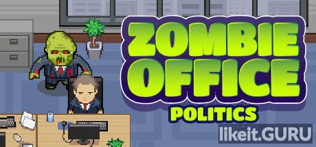 ✅ Download Zombie Office Politics Full Game Torrent | Latest version [2020] RPG