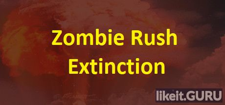 ✔️ Download Zombie Rush : Extinction Full Game Torrent | Latest version [2020] Strategy