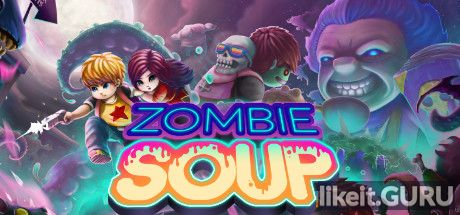 ❌ Download Zombie Soup Full Game Torrent | Latest version [2020] Arcade