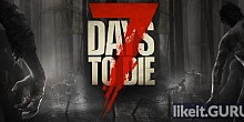 Download 7 Days To Die Full Game Torrent | Latest version [2020] Simulator