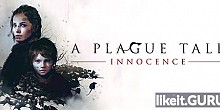 Download A Plague Tale: Innocence Full Game Torrent | Latest version [2020] Adventure