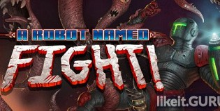 Download A Robot Named Fight! Full Game Torrent | Latest version [2020] Arcade