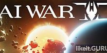 Download AI War 2 Full Game Torrent | Latest version [2020] Simulator